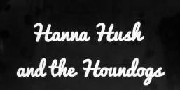 Kuva Hanna Hush and the Houndogs